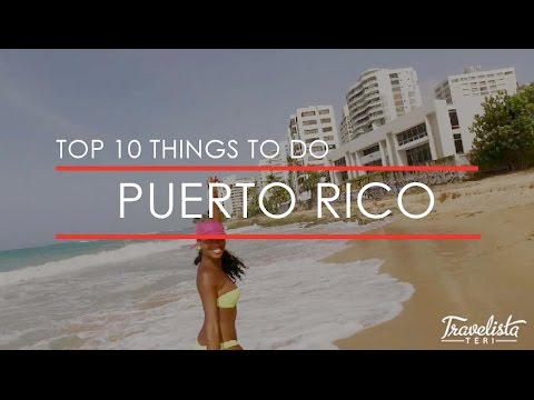 Video Top Ten Things to Do in Puerto Rico