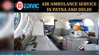 Avail Prestigious Emergency Care Air Ambulance Service in Patna by Medivic