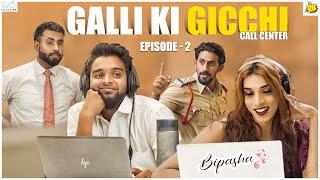 Galli Ki Gicchi - Call Centre || Episode - 2 || DJ Adnan Hyd || Acram MCB || Infinitum Media