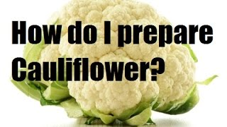 How to cut and clean raw Cauliflower before cooking – French Cooking Basics