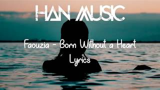 Faouzia   Born Without A Heart (Lyrics)