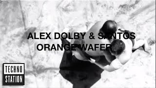 Alex Dolby & Santos Orange Wafer Octopus Recordings