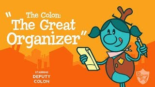 "Colon song from Grammaropolis - ""The Colon: The Great Organizer"""