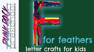Letter F For Feathers | Fun Preschool Crafts For Kids | Best Preschool Activities For Kids