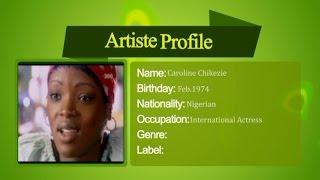 Celebrity Profile on Caroline Chikezie | Music Africa TV