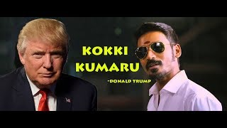 Donald trump   kokki kumaru   vai raja vai   Pudhupettai BGM   dhanush  Begin wolf