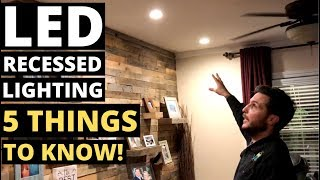 LED Recessed Lighting--5 THINGS TO KNOW!! (Can Lights/Downlights/Recessed Lights)