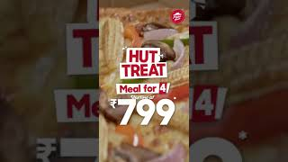 Pizza Hut Hut Treat Meal For 4 Offer.