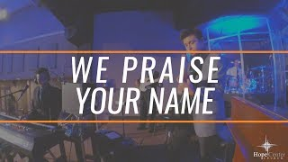 We Praise Your Name // Trent Cory // Hope Center Church