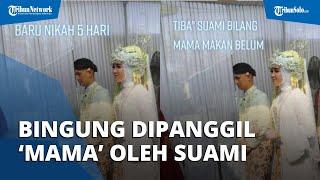 Viral Kisah Wanita Bingung Dipanggil 'Mama' oleh Suami setelah 5 Hari Nikah, Ini Cerita Lengkapnya