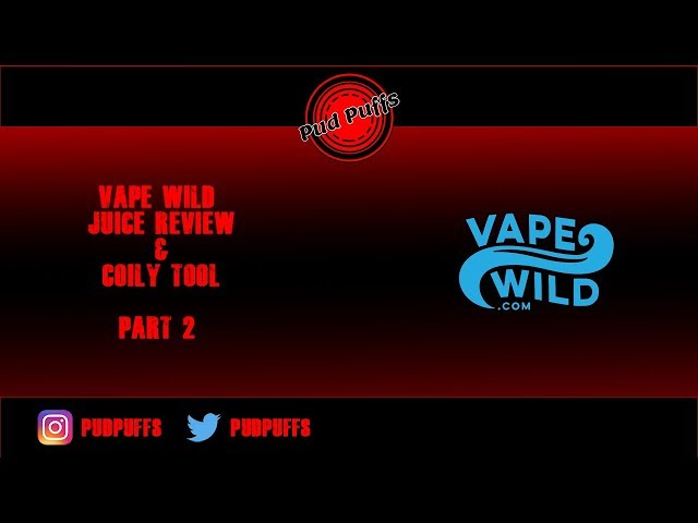 Vape Wild E-Liquid Review - Featuring Coily Tool!