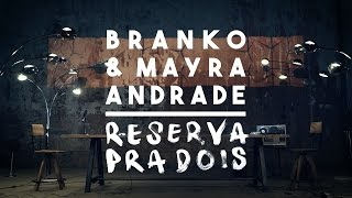 Branko & Mayra Andrade - Reserva Pra Dois