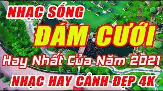 nhac-song-dam-cuoi-2021-moi-nhat-lk-cha-cha-dam-cuoi-hay-nhat-20201-canh-dep-gai-xinh-4k