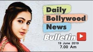 Latest Hindi Entertainment News From Bollywood | Sara Ali Khan | 19 June 2019 | 07:00 AM