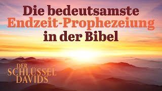 Die bedeutsamste Endzeit-Prophezeiung in der Bibel