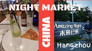 An evening out in Hangzhou at a Night Market