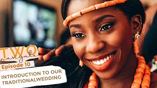 INTRODUCTION TO OUR TRADITIONAL AFRICAN WEDDING | Two Navigate