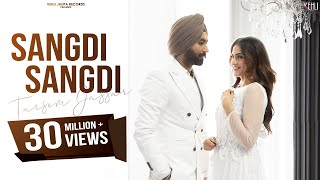 SANGDI SANGDI : TARSEM JASSAR (Official Video) | Nimrat Khaira | MixSingh | New Punjabi Songs 2020