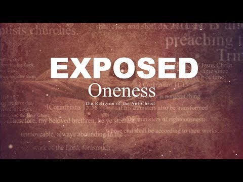 DOCUMENTARY: EXPOSED - Oneness Religion of the Antichrist