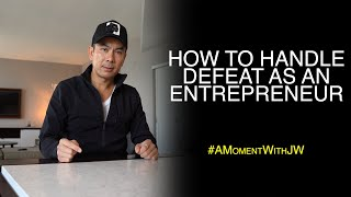 A Moment With JW | How To Handle Defeat As An Entrepreneur