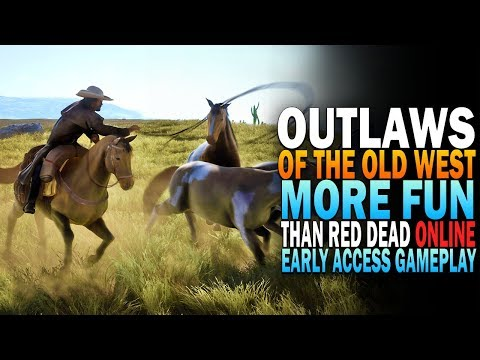Way More Fun Than Red Dead Online - Outlaws Of The Old West Early Access