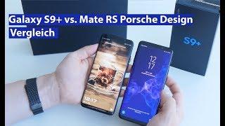 Huawei Mate RS Porsche Design und Samsung Galaxy S9 Plus im Vergleich