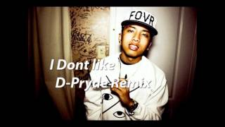 D-Pryde - I Don't Like Remix