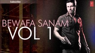 Bewafa Sanam Vol.1 Full Audio Non-Stop Songs (Part 2