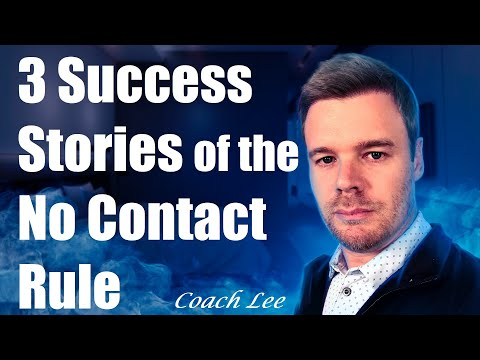 No Contact Rule Success Stories and Examples