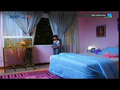 Mia Ikan Mas - Episode 17 (PART TERAKHIR)