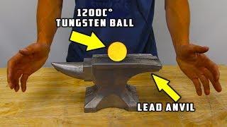 1200 C° Glowing TUNGSTEN BALL vs SOLID LEAD ANVIL