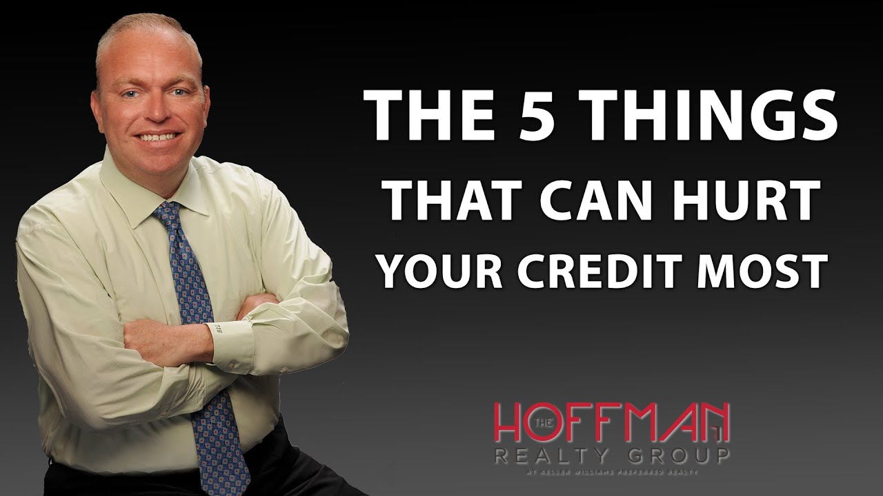 What 5 Things Can Help or Hurt Your Credit the Most?