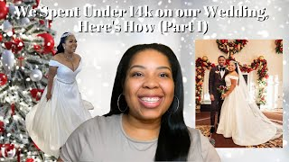 How We Spent Under 15k for Our Wedding (Mini Wedding Series - Episode 1)