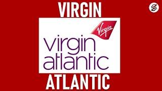 How Virgin Atlantic Started, Grew & Became A $7 Billion Company