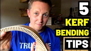 5 KERF BENDING TIPS AND TRICKS! (For Beginners--Guide To Kerf Bending Wood)