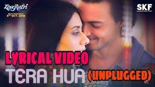 Tere hua (unplugged)– full song (lyric video) || loveratri || || Atif aslam ||