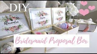 BRIDESMAID PROPOSAL BOXES DIY IDEAS | DESIREE ESTRADA