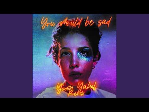You should be sad (Yinon Yahel Remix)