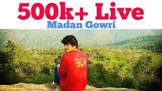 Madan Gowri Live | 500k