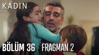 Kadın 36. Bölüm 2. Fragman