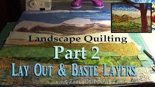 Lay Out & Baste Quilt | Part 2 Landscape Quilting Tutorial | Fiber Art By Zazu