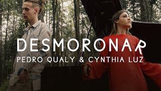 Pedro Qualy & Cynthia Luz     Desmoronar (VIDEOCLIPE OFICIAL)