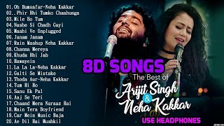8d Hindi Songs 2018  Arijit Singh  Neha Kakkar Hit Songs  8d Songs.