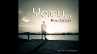 Yolcu - Fon Müzik