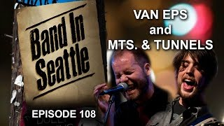 Van Eps and Mts. & Tunnels - Episode 108 - Band In Seattle