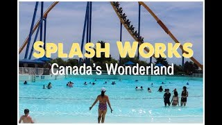 Canada's Wonderland Splash Works Tour