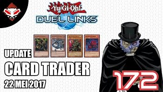 Yu-Gi-Oh! Duel Links - (172) Update Card Trader 22 Mei 2017