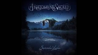 """""""Suicide Lake"""" - Official Lyric Video by Anatomy of the Sacred"""