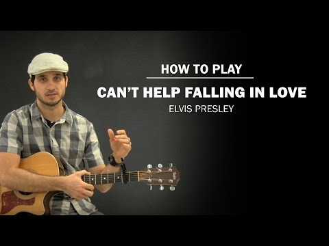 How To Play Cant Help Falling In Love By Elvis Presley Guitar