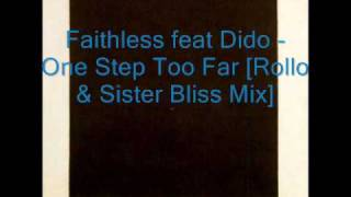Faithless feat Dido -  One Step Too Far (Rollo&Sister Bliss Mix)